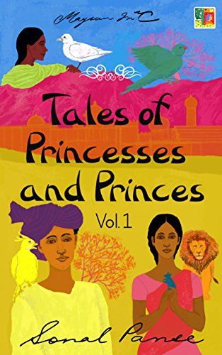 Tales of Princesses and Princes - Volume 1 by Sonal Panse https://www.amazon.com/dp/B01G3UGBG2/ref=cm_sw_r_pi_dp_x_pohRxbMJXGVVK