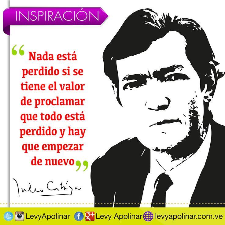 Acompañando esta tarde de martes con una frase de Julio Cortázar considerado un escritor e intelectual innovador con recursos que marcaron un antes y un después en la literatura hispana.