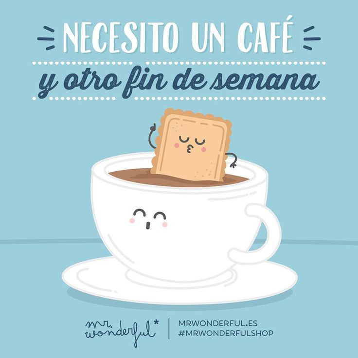 Necesito un café y otro fin de semana Mr Wonderful