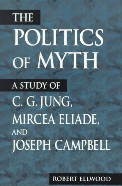 Examines the political views implicit in the mythological theories of three of the most widely read popularizers of myth in the twentieth century, C. G. Jung, Mircea Eliade, and Joseph Campbell.
