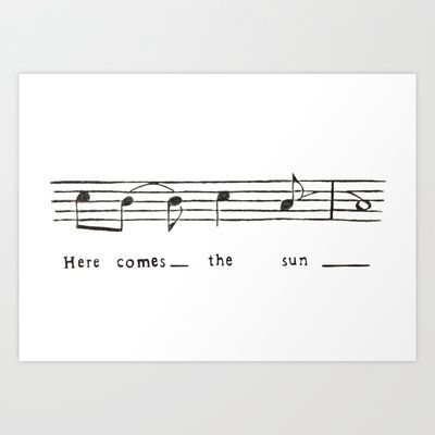 Here comes the sun- the Beatles  Art Print by Elyse Notarianni - $15.60