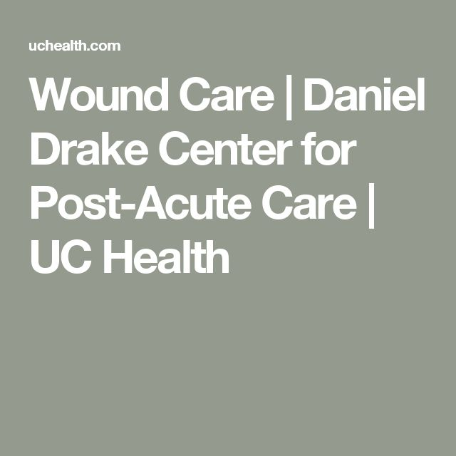 Wound Care | Daniel Drake Center for Post-Acute Care | UC Health