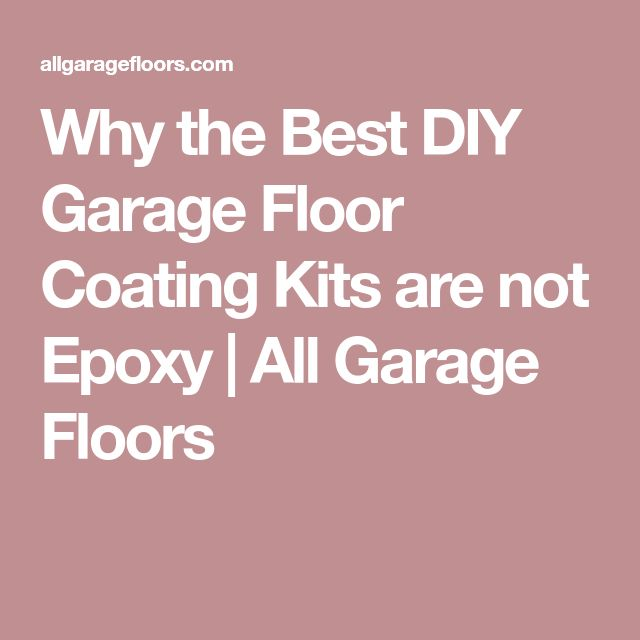 Why the Best DIY Garage Floor Coating Kits are not Epoxy   All Garage Floors