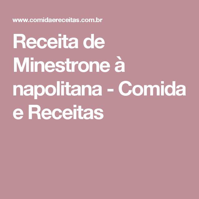 Receita de Minestrone à napolitana - Comida e Receitas