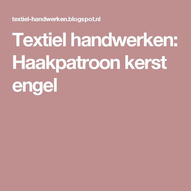 Textiel handwerken: Haakpatroon kerst engel