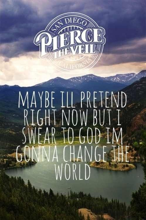 """Stained Glass Eyes and Colorful Tears"" - Pierce the Veil. My favorite song"