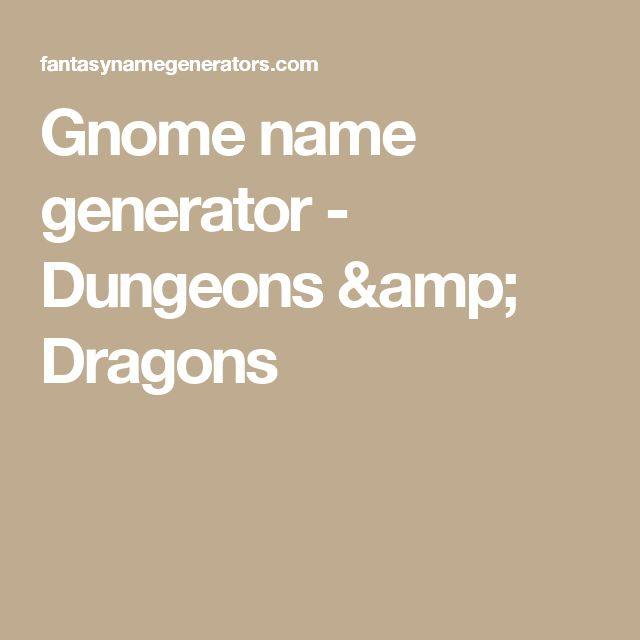Gnome name generator - Dungeons & Dragons