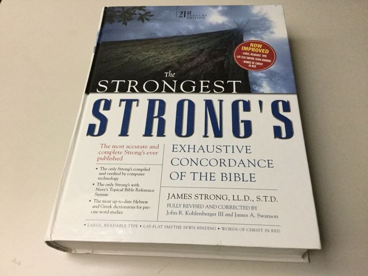 THE STRONGEST STRONGS EXHAUSTIVE CONCORDANCE OF THE BIBLE