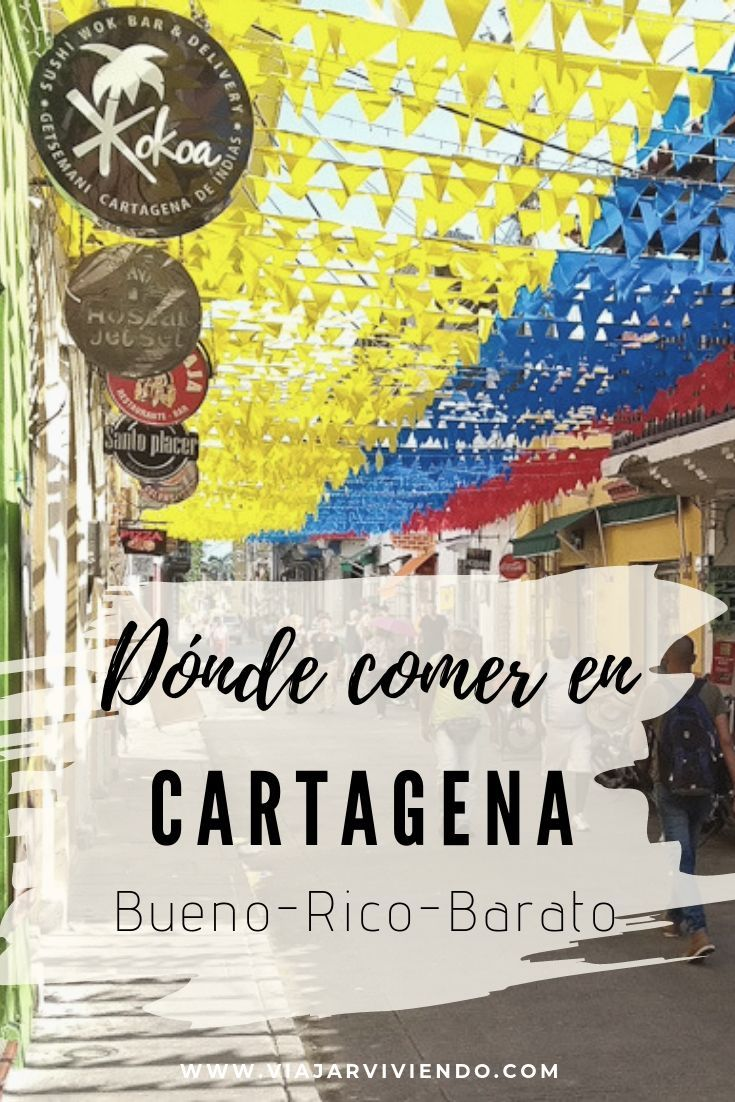 Dónde Comer En Cartagena De Indias Barato Y Rico Viajar Viviendo Cartagena De Indias Cartagena De Indias Colombia Cartagena De Indias Turismo
