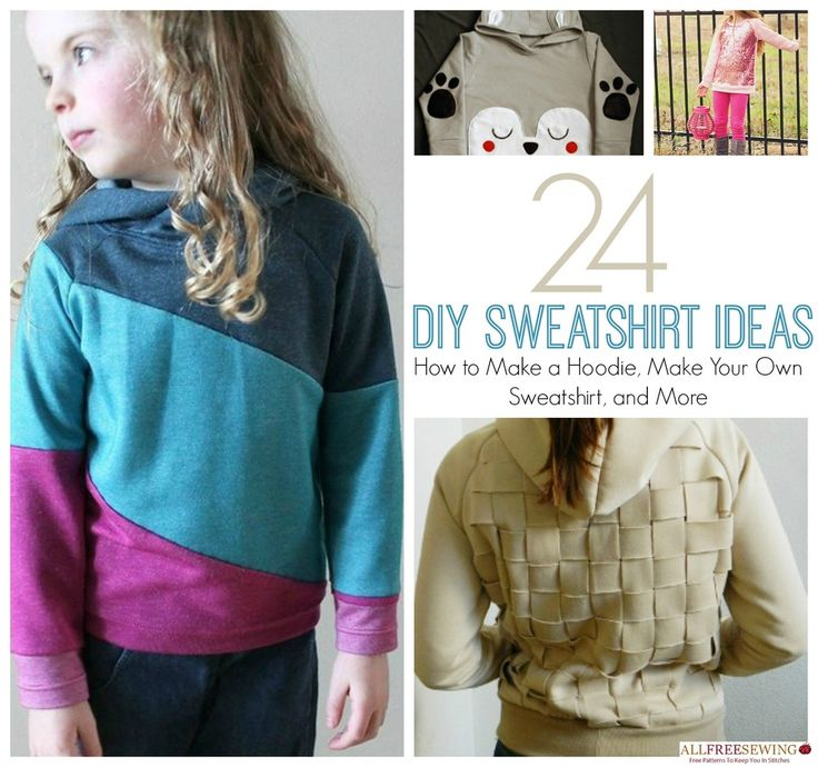 24 DIY Sweatshirt Ideas: How to Make a Hoodie, Make Your Own Sweatshirt, and More
