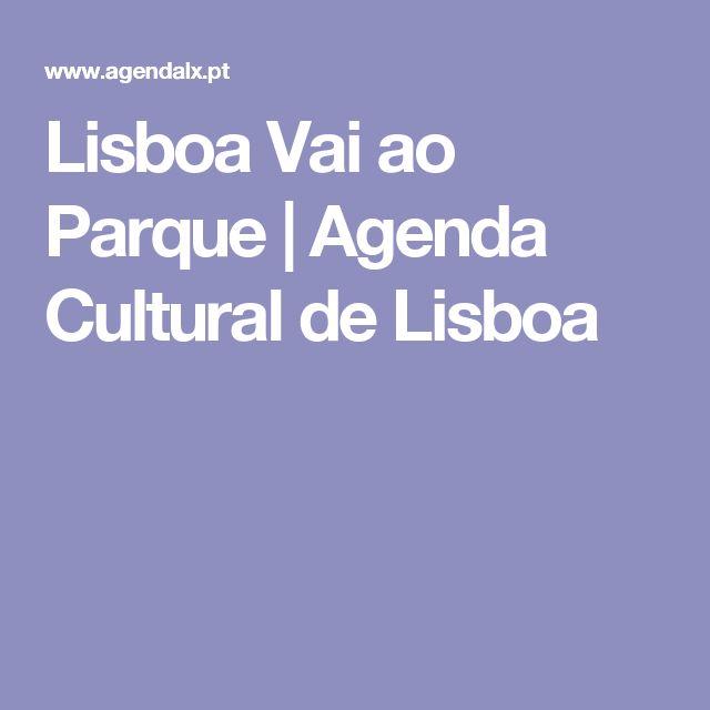 Lisboa Vai ao Parque | Agenda Cultural de Lisboa