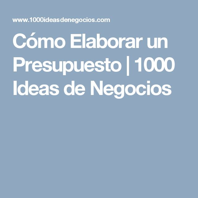 Cómo Elaborar un Presupuesto         |          1000 Ideas de Negocios
