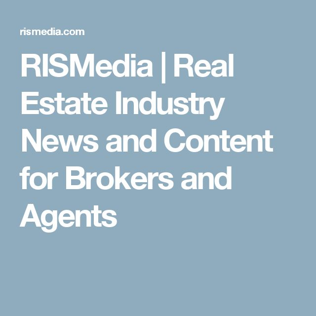 RISMedia | Real Estate Industry News and Content for Brokers and Agents