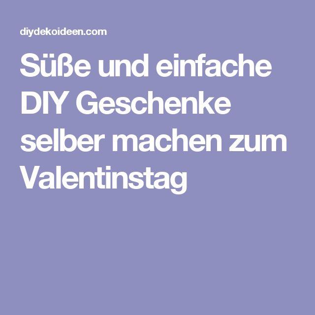 Süße Und Einfache DIY Geschenke Selber Machen Zum Valentinstag