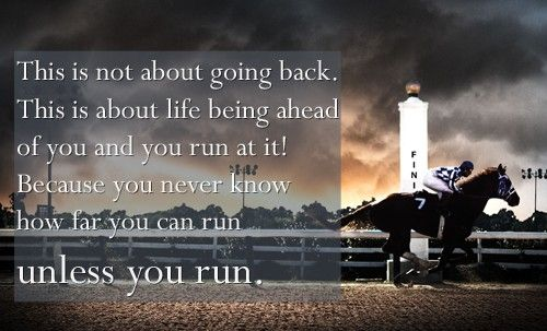 Secretariat Quote ~ In everything ~ life, running & horses for me!