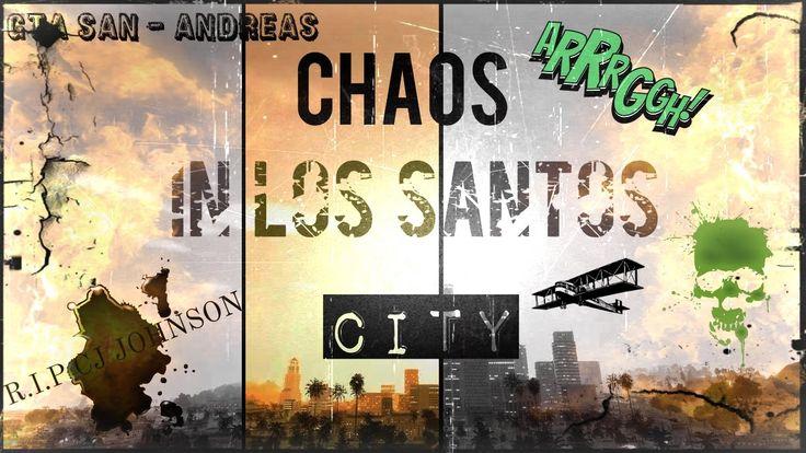 GTA - San Andreas - Chaos In City Of Los Santos - R.I.P CJ Johnson - YouTube