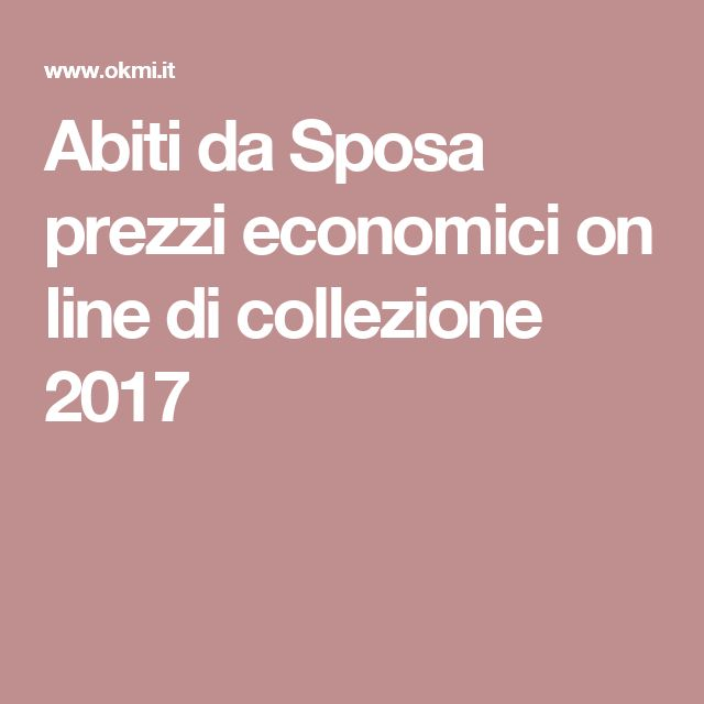 Abiti da Sposa prezzi economici on line di collezione 2017