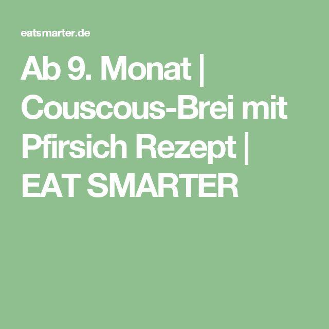 Ab 9. Monat | Couscous-Brei mit Pfirsich Rezept | EAT SMARTER