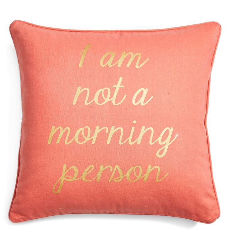 Let this pretty coral pillow do the talking on mornings when getting out of bed is simply out of the question.