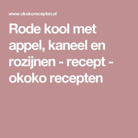 Rode kool met appel, kaneel en rozijnen - recept - okoko recepten