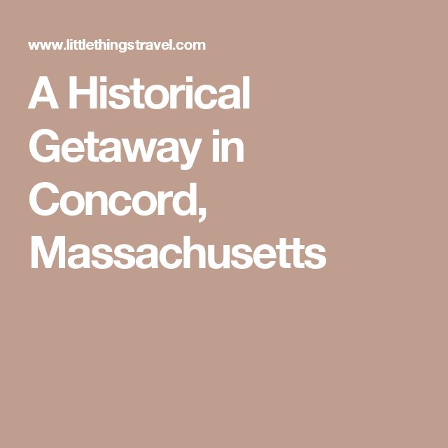 A Historical Getaway in Concord, Massachusetts