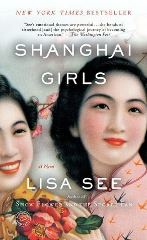 Shanghai Girls by Lisa See. An emotional historical novel. I do wish the writing contained more depth, but the story was captivating.