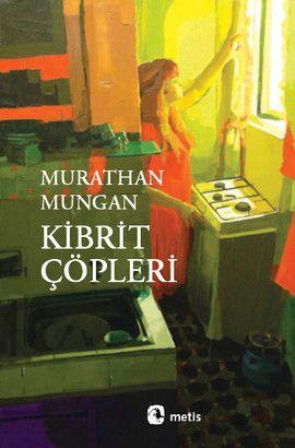 kibrit copleri - murathan mungan - metis yayincilik  http://www.idefix.com/kitap/kibrit-copleri-murathan-mungan/tanim.asp