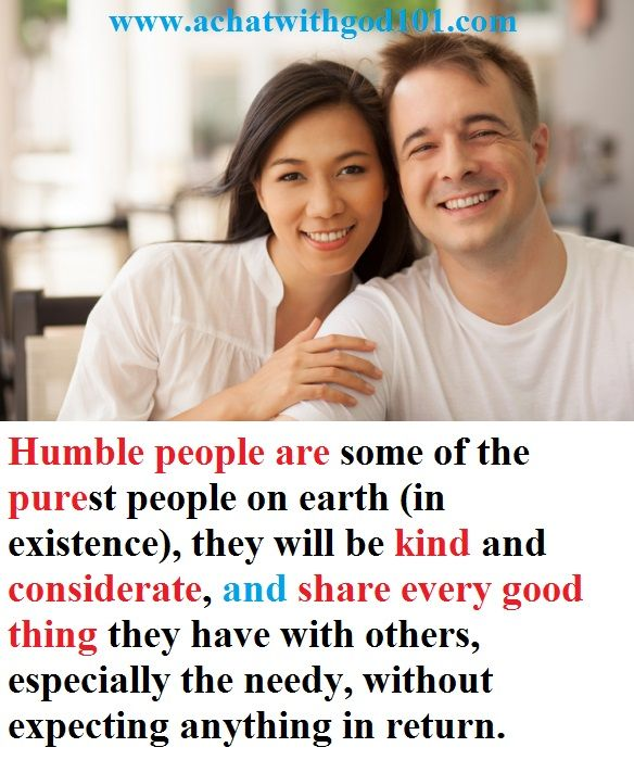 Humble People Are Some Of The Purest People