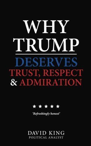 Donald Trump Why Trump Deserves Trust, Respect and Admiration Donald Trump Book 1540743225 | eBay