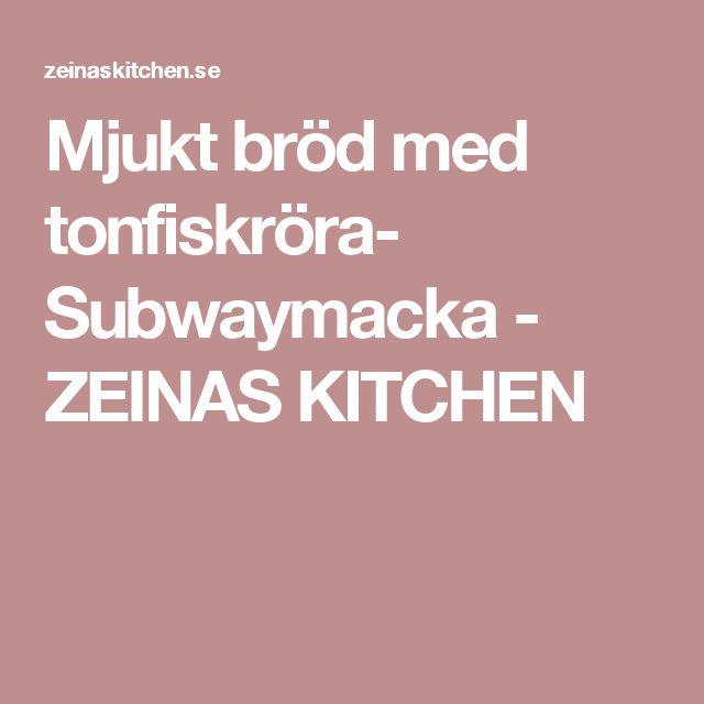 Mjukt bröd med tonfiskröra- Subwaymacka - ZEINAS KITCHEN