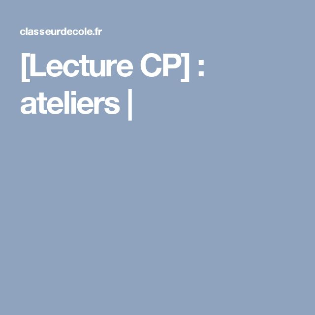 [Lecture CP] : ateliers |