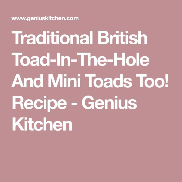 Traditional British Toad-In-The-Hole And Mini Toads Too! Recipe - Genius Kitchen