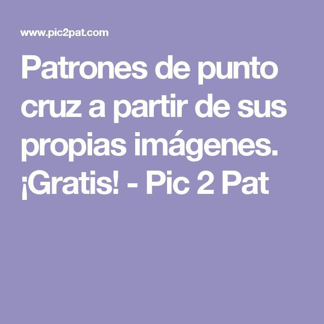 Patrones de punto cruz a partir de sus propias imágenes. ¡Gratis! - Pic 2 Pat
