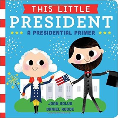 Great book to read to celebrate President's Day. Books, Babies, and Bows: This LIttle President- A Presidential Primer by Joan Holub and Daniel Roode
