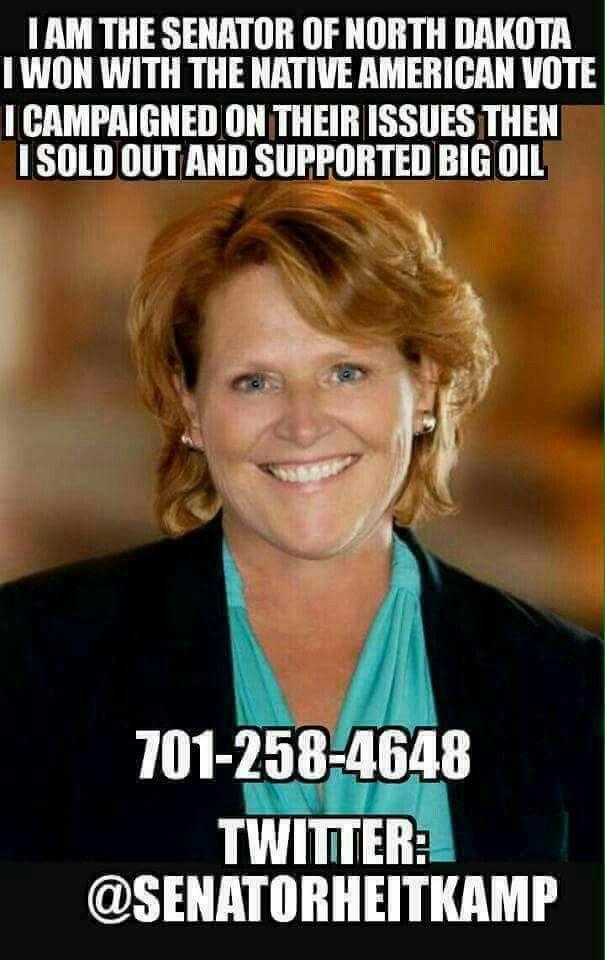 Heidi Heitkamp Traitor to her people. Call her on it. 701-258-4648 @senatorheitkamp