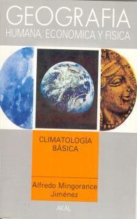 Climatología básica / Alfredo Mingorance Jiménez. - Madrid : Akal, D.L. 1989