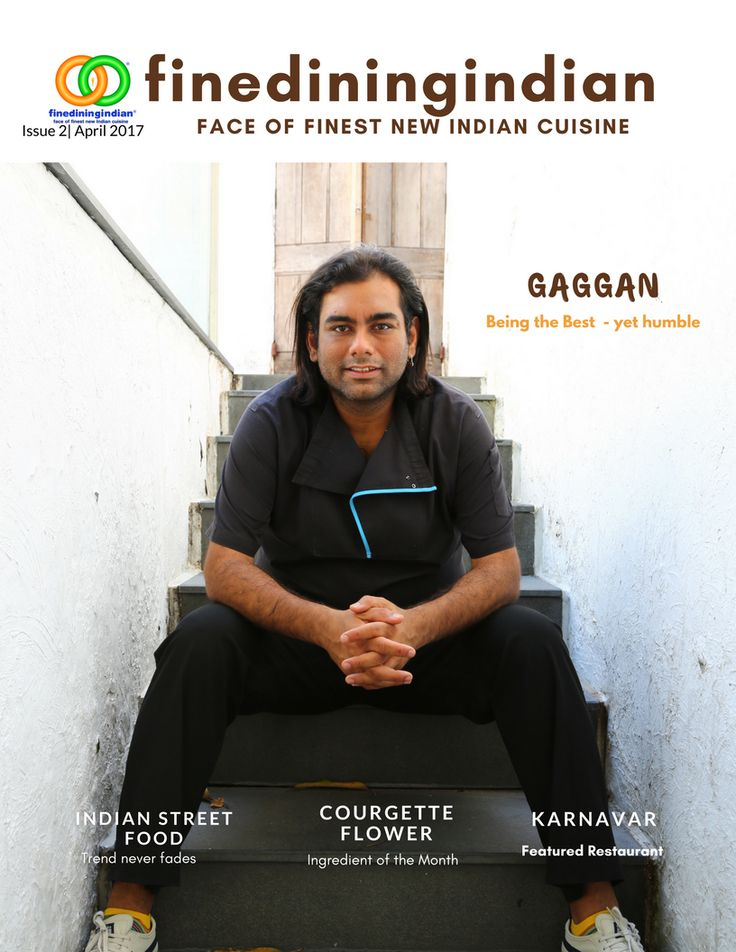 fine dining Indian food magazine April issue . Face of finest New Indian cuisine