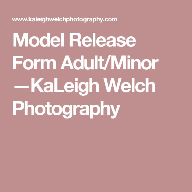 Model Release Form Adult Minor u2014KaLeigh Welch Photography - model release form