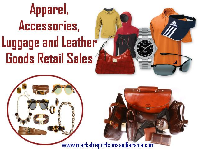 #Apparel, #Accessories, #Luggage and #Leather Goods Retail Sales in #SaudiArabia