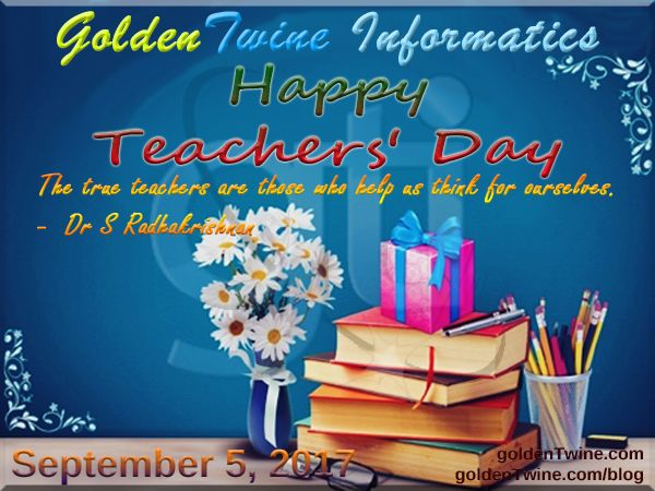 "Happy Teachers' Day. (September 5, 2016)  In India Teachers' Day is celebrated on September 5 every year since 1962 to mark the birthday of academic philosopher Dr Sarvepalli Radhakrishnan.  We pay tribute to Sarvepalli Radhakrishnan on his birth anniversary, and wish Happy Teachers' Day to all teachers.  ""The true teachers are those who help us think for ourselves."" -  Dr S Radhakrishnan  [Graphic Design: GoldenTwine Graphic http://www.goldentwine.com/ind.htm]"
