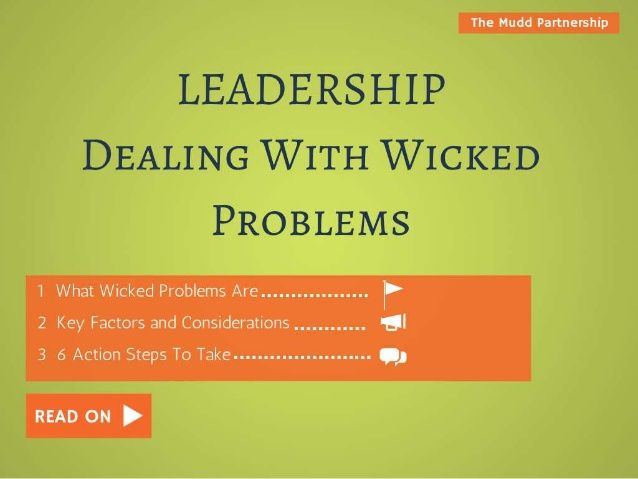 strategy as a wicked problem Are you wrestling with a wicked problem: hard to diagnose, countless stakeholders, new issues keep appearing call on six.