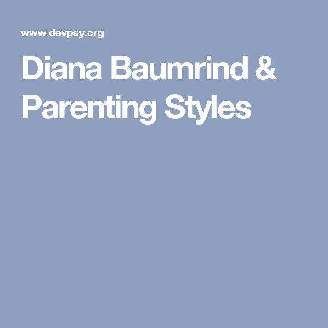 The Baumrind Theory of Parenting Styles