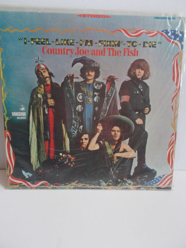 Country Joe and the Fish-I Feel Like Im Fixin' To Die: Original Vanguard Records