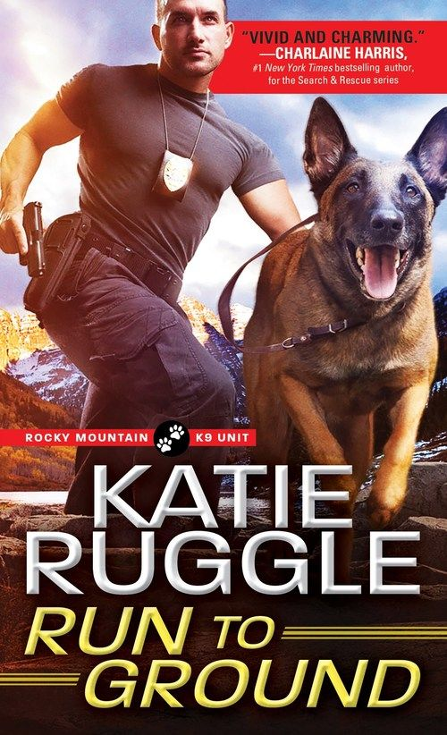 Review: RUN TO GROUND by Katie Ruggle | A thrilling start to the Rocky Mountain K9 Unit series! Reviewed by Samantha Cudworth