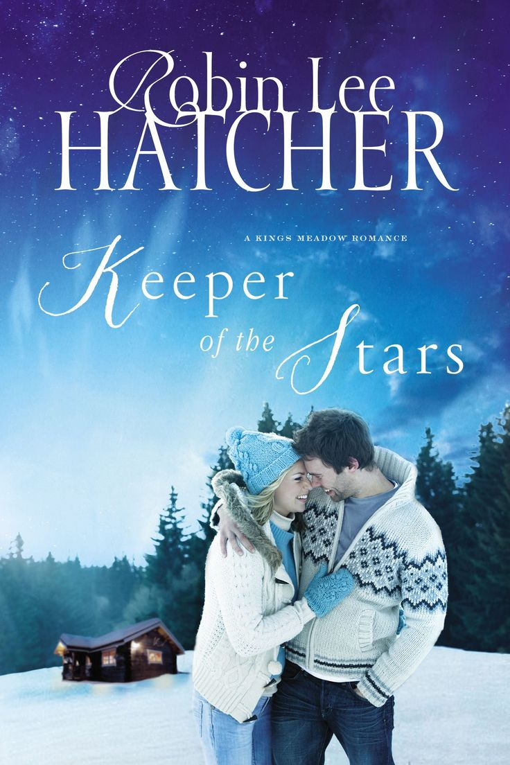 Keeper Of The Stars (a King's Meadow Romance Book By Robin Lee Hatcher