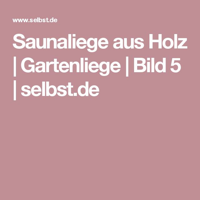 Lovely Saunaliege Aus Holz. InstructionsPictures