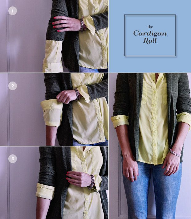 The cardigan roll - great way to roll up layered sleeves