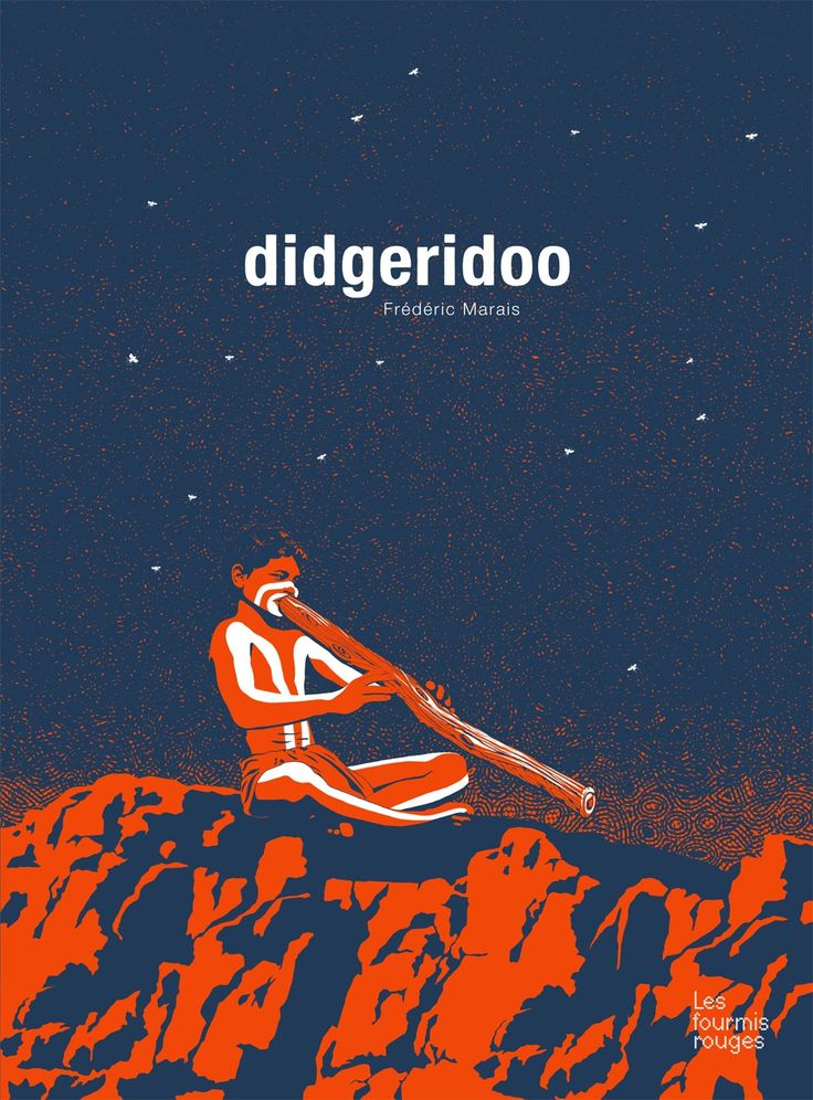 """Didgeridoo - Frédéric Marais - Editions les Fourmis Rouges - """"Frédéric Marais se plonge à l'origine du monde et de la musique. S'inspirant de l'art aborigène et réduisant sa palette à un bleu profond et un orange vif, il nous offre un album splendide."""" #OZ #Australie #Australia - SUBLIME !"""