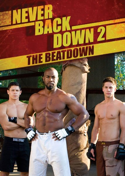 "Check out ""Never Back Down 2: The Beatdown"" on Netflix"
