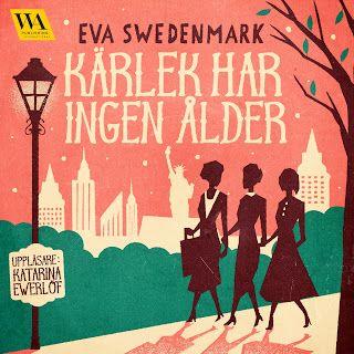 Eva Swedenmarks Värld: Mina nya ljudböcker om kärlek utan ålder